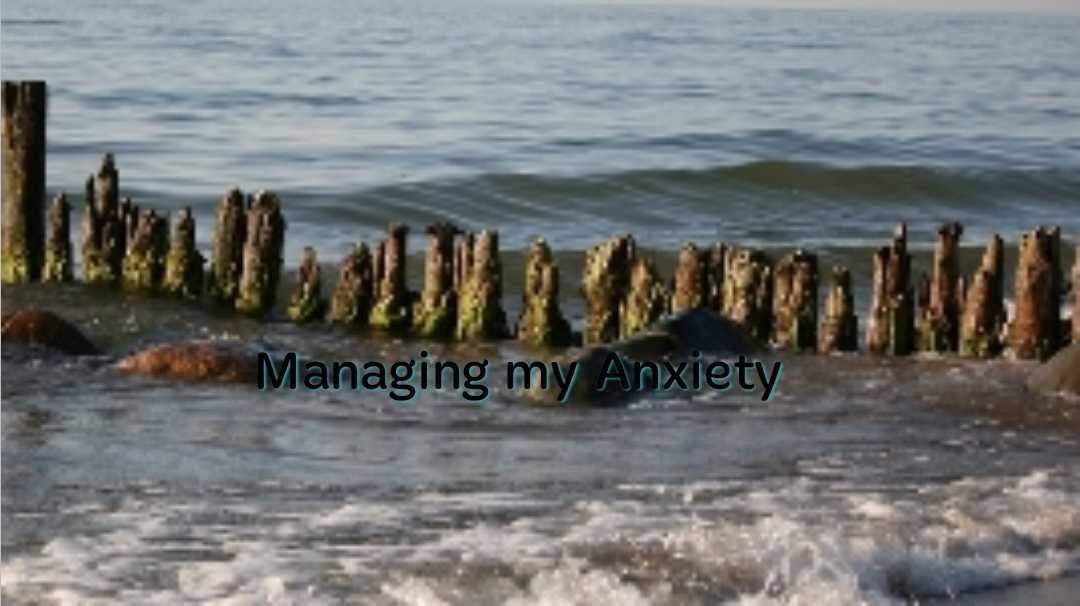 Managing my Anxiety